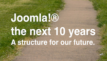 Joomla! ® the next 10 years